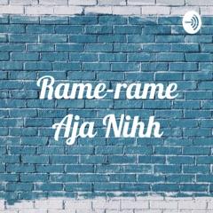 Rame-rame Aja Nihh