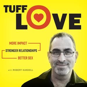 Tuff Love with Robert Kandell