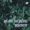 We Are The Model Minority artwork
