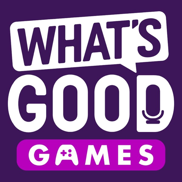 What's Good Games: A Video Game Podcast image