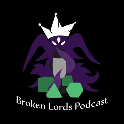 The Broken Lords Tabletop Podcast