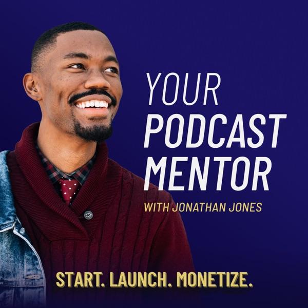 Your Podcast Mentor with Jonathan Jones Artwork