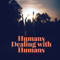 Humans Dealing with Humans