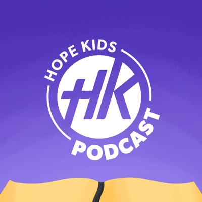 Hope Kids Podcast