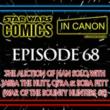 Star Wars: Comics In Canon - Ep 68: The Auction Of Han Solo, With Jabba The Hutt, Qi'ra & Boba Fett (War Of The Bounty Hunters #2)