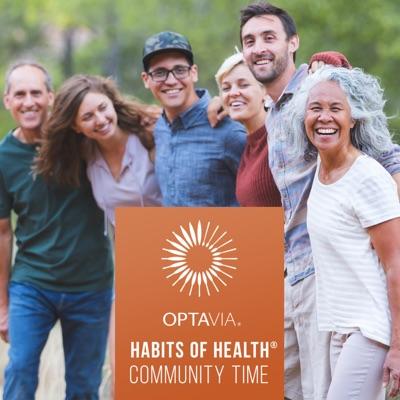 OPTAVIA® Habits of Health® Community Time Podcast:OPTAVIA Habits of Health Community Time