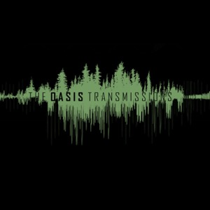 The Oasis Transmissions