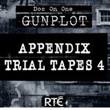 Bonus: Appendix Trial Tapes 4