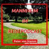 Mannheim Reise Podcast von Peter von Stamm