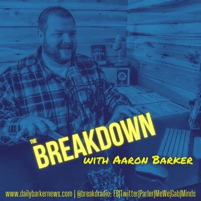 The Breakdown with Aaron Barker