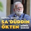 Kemal Sayar & Sa'düddîn Ökten — Gönül Sadası