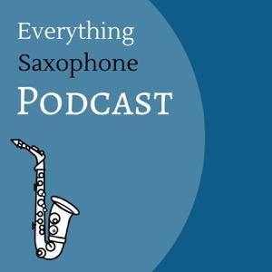 Everything Saxophone Podcast