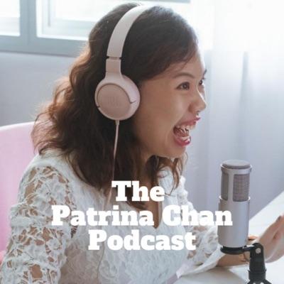 The Patrina Chan Podcast