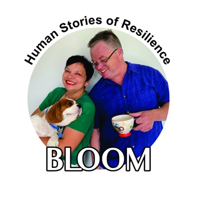 Bloom: Human Stories of Resilience