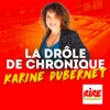 La drôle de chronique - Karine Dubernet