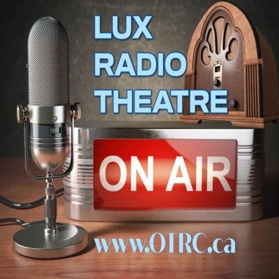 Lux Radio Theatre - Classic Old Time Radio
