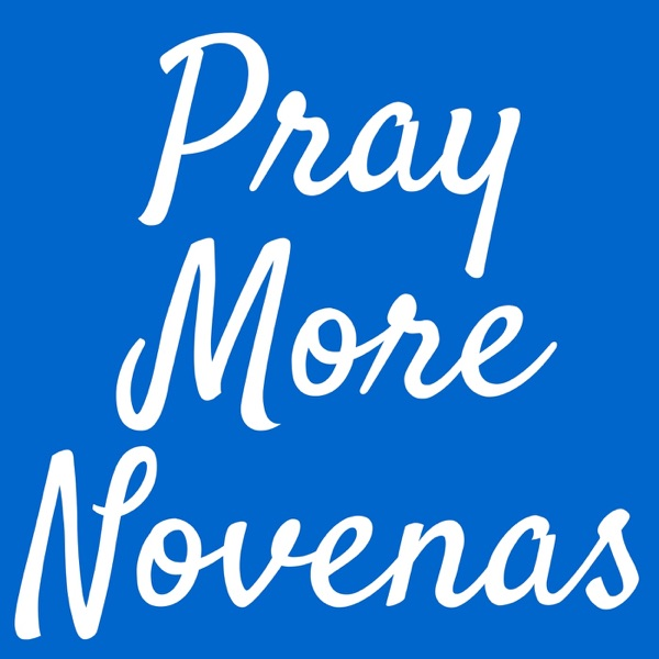 Pray More Novenas Podcast, Catholic Prayers and Devotions banner backdrop