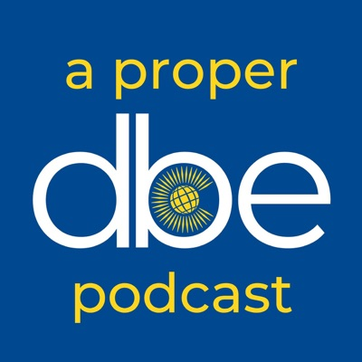 A Proper DBE Podcast