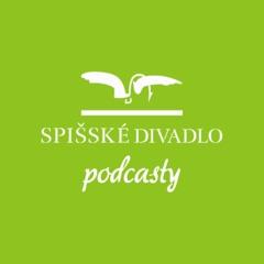 Spišské divadlo - podcasty