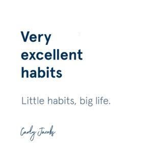 Very Excellent Habits