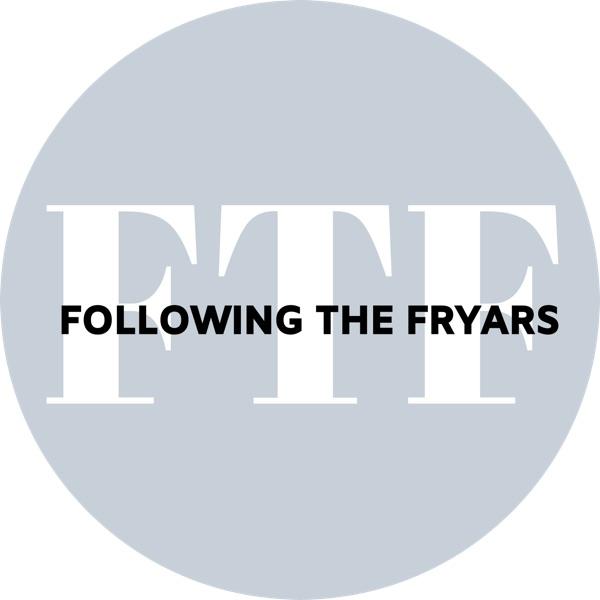 Following The Fryars