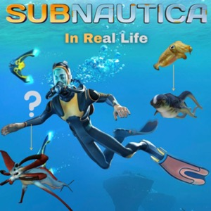 Subnautica: In Real Life