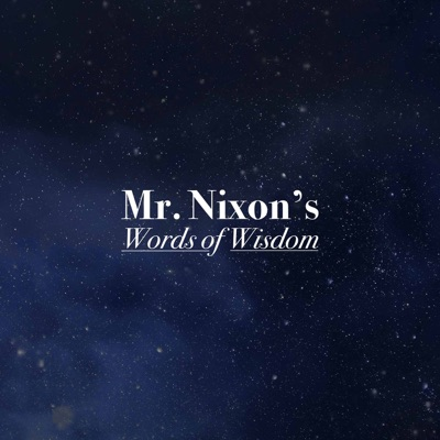 Mr. Nixon's Words of Wisdom