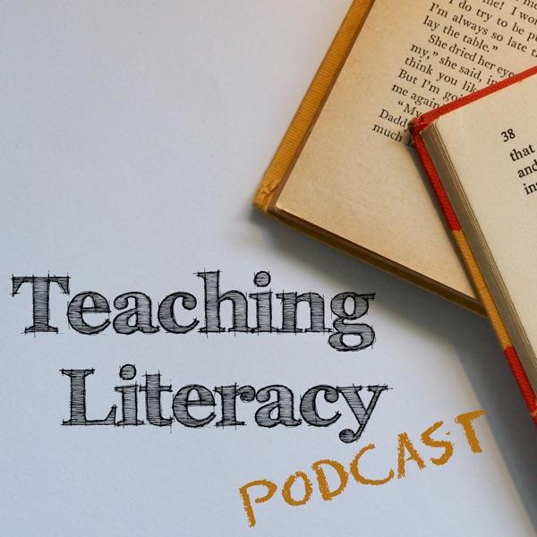 Teaching Literacy Podcast