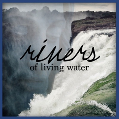 Rivers of Living Water - Mary Schwarz