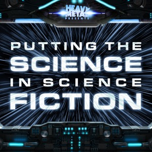 Heavy Metal Presents: Putting The Science In Science Fiction