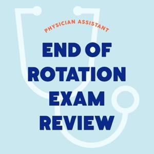 End Of Rotation Exam Review