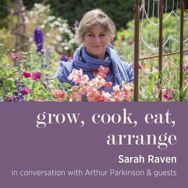 Grow, cook, eat, arrange with Sarah Raven & Arthur Parkinson Artwork