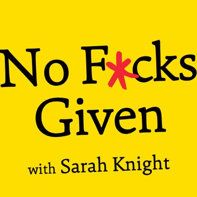 No F*cks Given Podcast:Sarah Knight and Cadence13
