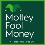 Image of Motley Fool Money podcast