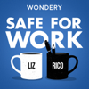 Safe For Work - Wondery