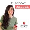 El podcast del cambio