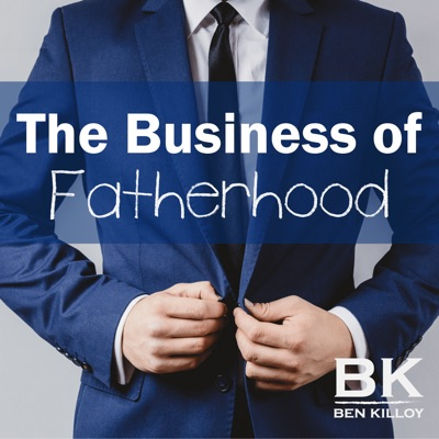 The Business of Fatherhood
