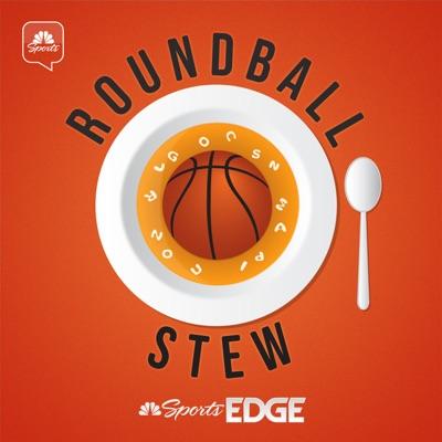 Roundball Stew – Fantasy Basketball:NBC Sports EDGE Basketball, Matt Stroup, Steve Alexander, Ryan Knaus