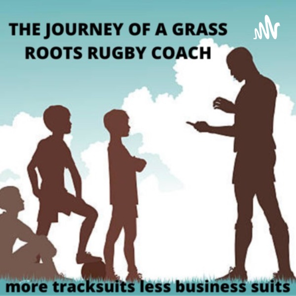 The Journey of a Grassroots Rugby Coach (More Tracksuits less Business Suits) Artwork