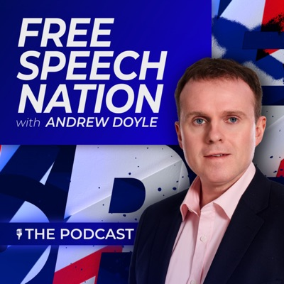 Free Speech Nation with Andrew Doyle: The Podcast:GB News
