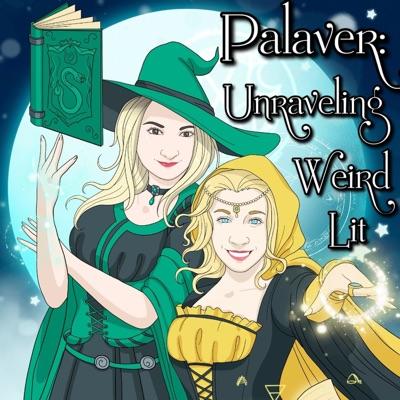Palaver: Unraveling Weird Lit