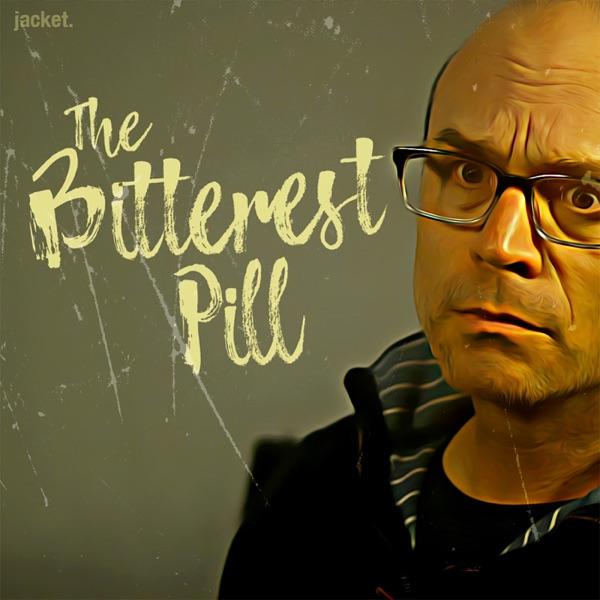The Bitterest Pill: The Dan Klass Podcast