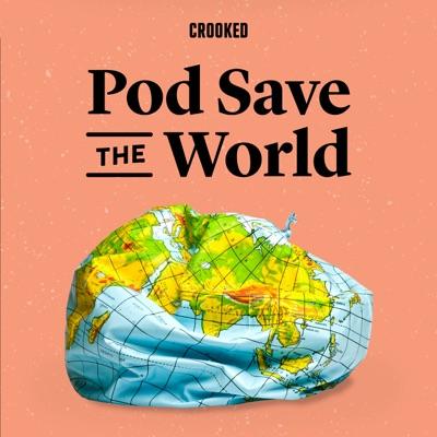 Pod Save the World:Crooked Media