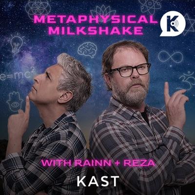 Metaphysical Milkshake with Rainn & Reza:KAST Media | Rainn Wilson and Reza Aslan