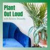 Plant Out Loud artwork