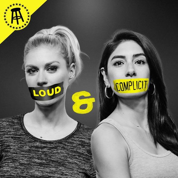 Loud & Complicit