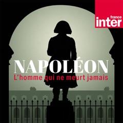 Napoléon, l'homme qui ne meurt jamais