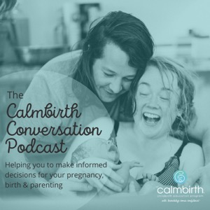 The Calmbirth Conversation Podcast
