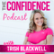 The Confidence Podcast with Trish Blackwell