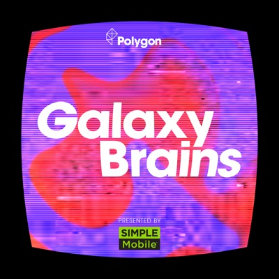 Galaxy Brains with Dave Schilling and Jonah Ray:Polygon